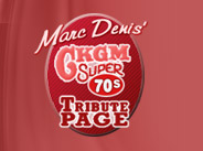 Marc Denis' CKGM Super 70s Tribute Page